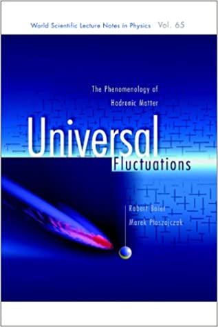 Universal Fluctuations: The Phenomenology of Hadronic Matter (World Scientific Lecture Notes in Physics)
