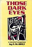 Those Dark Eyes, E. M. Brez, 0312801955