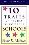 10 Traits of Highly Successful Schools, Elaine K. McEwan, 087788840X