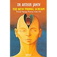 The New Primal Scream: Primal Therapy Twenty Years On (Abacus Books)