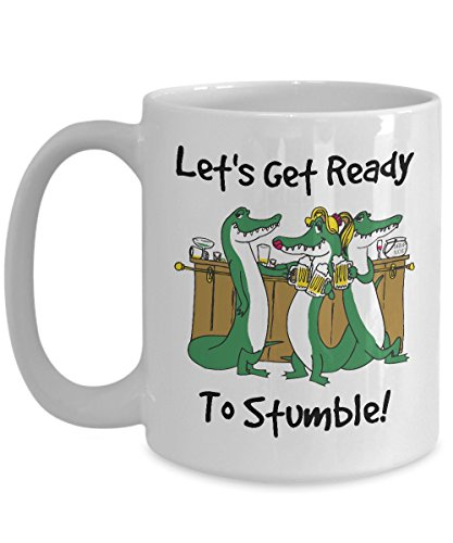 Let's Get Ready To Stumble - Novelty 15oz White Ceramic Drunk Mug - Perfect Anniversary, Birthday or Holiday Coffee Tea Cup - Alcohol Parties Gift Idea For Party Animals