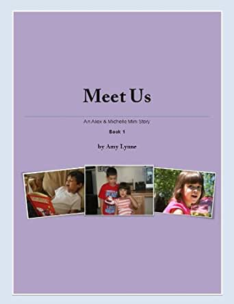Meet Us (An Alex and Michelle Mini Story Book 1)