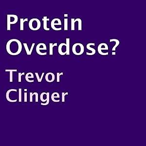 Protein Overdose? Audiobook