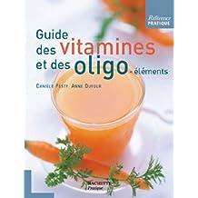 Guide des vitamines et des oligo-éléments (Santé) (French Edition)