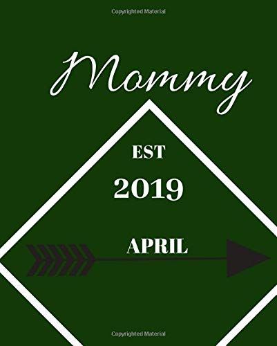 Read Online mommy EST 2019 April .: Expectant mom to be gift  Simple pregnancy gift idea  120 pages Notebook for personal use None pdf epub