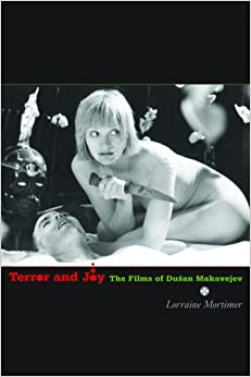 Book Terror and Joy: The Films of Dusan Makavejev