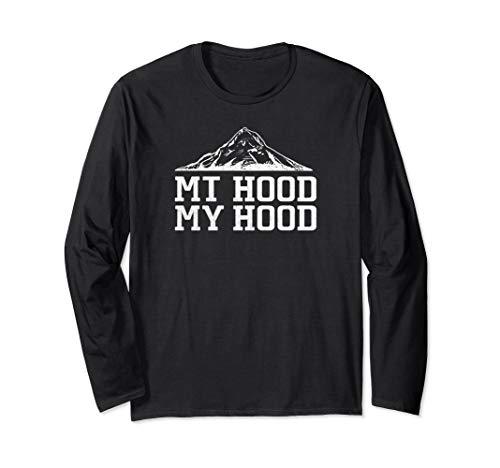 Mt Hood My Hood Oregon Outdoor Nature Adventure Gift Long Sleeve T-Shirt