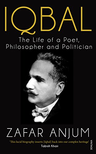 Iqbal: The Life of a Poet, Philosopher and Politician