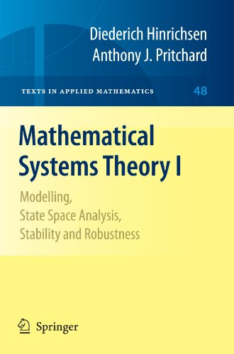 Mathematical Systems Theory I: Modelling, State Space Analysis, Stability and Robustness (Texts in Applied Mathematics)