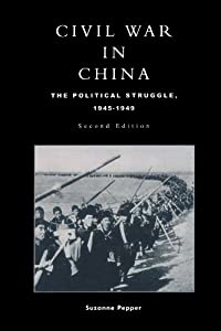 Civil War in China: The Political Struggle 1945-1949 by Rowman & Littlefield Publishers
