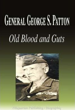 General George S. Patton - Old Blood and Guts (Biography)(Paperback) - 2008 Edition