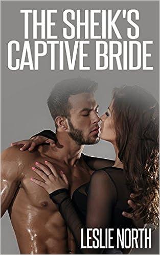 Kindle iPhone Bücher herunterladen The Sheik's Captive Bride (The Jawhara Sheikhs Series, Book 3) B00MVFFXKY by Leslie North PDF