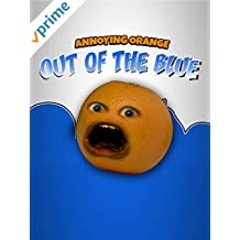 Annoying Orange - Out of the Blue