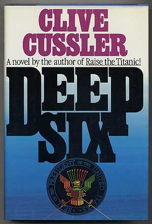 Deep Six (Dirk Pitt Adventure)