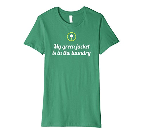 Womens My Green Jacket is in the Laundry Golf T-shirt   Slim Fit Medium Kelly Green (Tee Jacket T-shirt)