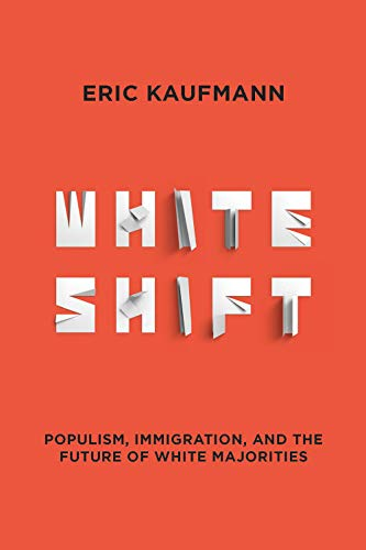 Whiteshift: Populism, Immigration, and the Future of White Majorities from Abrams Books