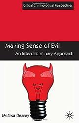 Making Sense of Evil (Critical Criminological Perspectives)