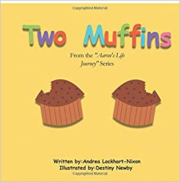two muffins from the aaron s life journey series andrea lockhart