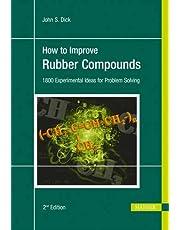 How to Improve Rubber Compounds 2E: 1500 Experimental Ideas for Problem Solving