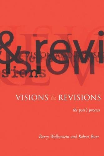 Visions and Revisions: The Poet's Process