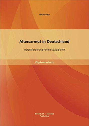 Altersarmut in Deutschland: Herausforderung für die Sozialpolitik (German Edition)