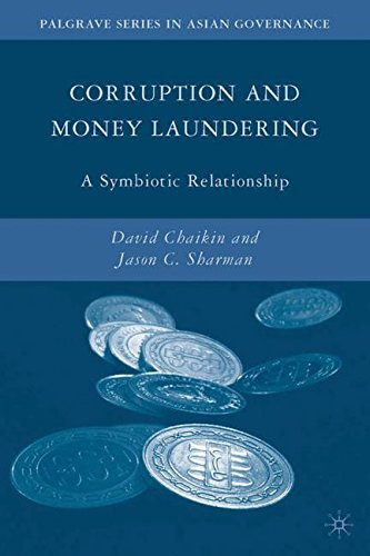 Corruption and Money Laundering: A Symbiotic Relationship (Palgrave Series in Asian Governance)