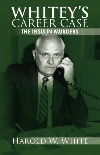Whitey's Career Case: The insulin murders