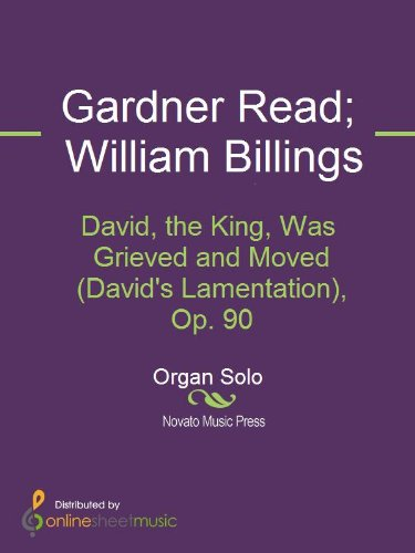 David, the King, Was Grieved and Moved (David's Lamentation), Op. 90 (David The King Was Grieved And Moved)