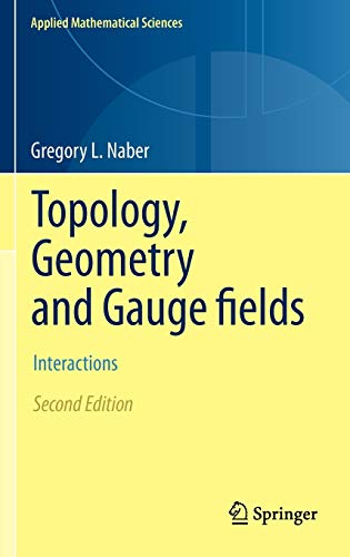 Topology, Geometry and Gauge fields: Interactions (Applied Mathematical Sciences)
