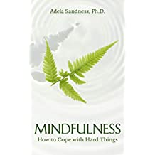Mindfulness - How to Cope with Hard Things: How Can We Be Mindful If We Don't Understand the Nature of Mind?