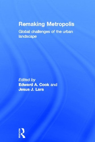 Remaking Metropolis: Global Challenges of the Urban Landscape
