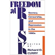 Freedom at Risk: Secrecy, Censorship, and Repression in the 1980s