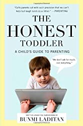 The Honest Toddler: A Child's Guide to Parenting by Laditan, Bunmi (2014) Paperback