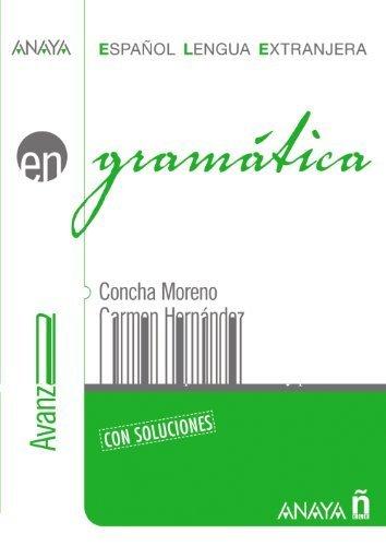 Grammatica Nivel Avanzado B2 by Concha Moreno Garcia (2007-01-01)