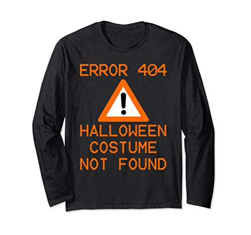CPU Geek HALLOWEEN COSTUME NOT FOUND Halloween ERROR 404 Long Sleeve T-Shirt]()