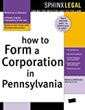 How to Form a Corporation in Pennsylvania, Rebecca A. DeSimone, 157248358X