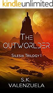 The Outworlder (The Silesia Trilogy Book 1)