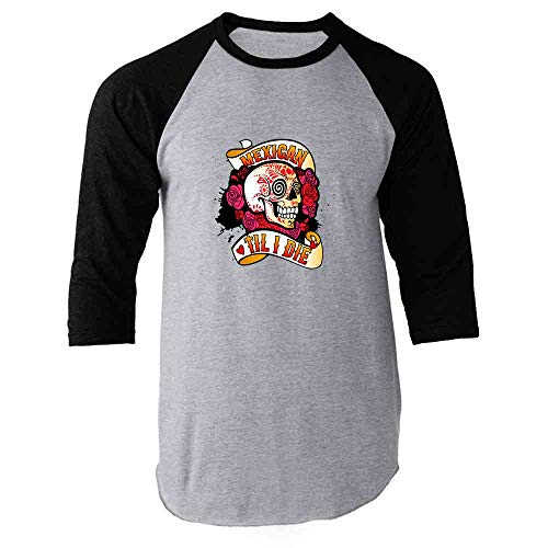 Mexican Til I Die Sugar Skull Dia de Los Muertos Black M Raglan Baseball Tee Shirt -