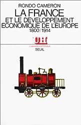 La France et le développement économique de l'Europe au XIXe siècle
