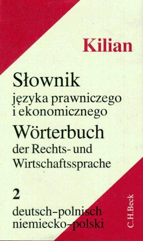 Wörterbuch der Rechts- und Wirtschaftssprache, 2 Bde. Tl. 2, Deutsch-Polnisch