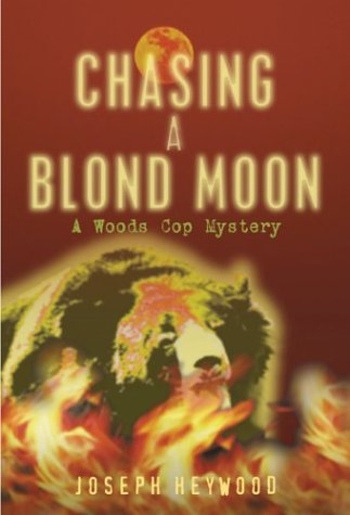 Chasing A Blond Moon: A Woods Cop Mystery pdf