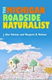 The Michigan Roadside Naturalist 9780472066759