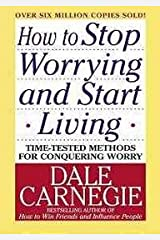 How To Stop Worrying And Start Living [Paperback] DALE CARNEGIE Paperback