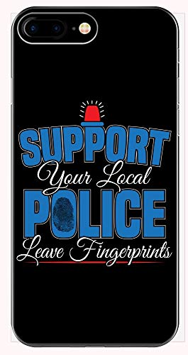 Display Trooper Case Flag (Funny Support Your Local Police Leave Fingerprints Law Enforcement - Phone Case for iPhone 6+, 6S+, 7+, 8+)