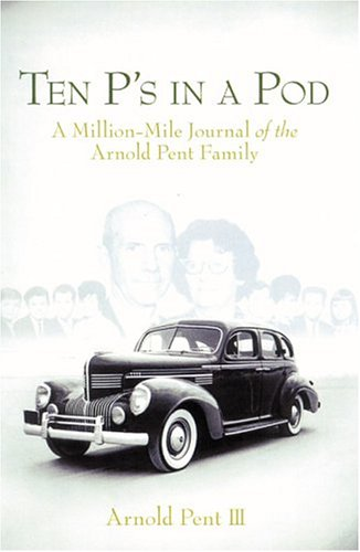 Ten P's in a Pod : A Million-Mile Journal of the Arnold Pent Family
