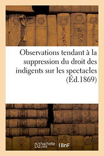 Observations tendant à la suppression du droit des indigents sur les spectacles (1867) (Arts) por MONTIGNY