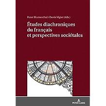 Études diachroniques du français et perspectives sociétales (French Edition)
