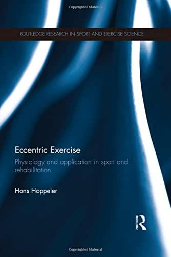 Eccentric Exercise: Physiology and application in sport and rehabilitation (Routledge Research in Sport and Exercise Science)