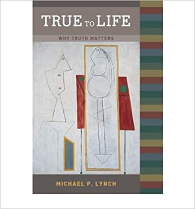 Book [(True to Life: Why Truth Matters)] [Author: Michael P. Lynch] published on (September, 2005)