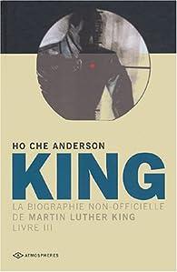 King : La biographie non-officielle de Martin Luther King, Livre 3 par Ho Che Anderson